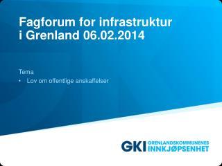 Fagforum  for  infrastruktur i Grenland  06.02.2014