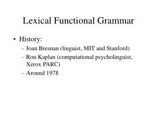 Lexical Functional Grammar
