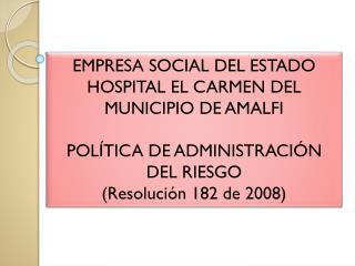 EMPRESA SOCIAL DEL ESTADO HOSPITAL EL CARMEN DEL MUNICIPIO DE AMALFI