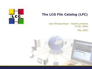 The LCG File Catalog (LFC)