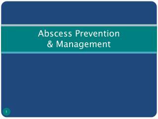 Abscess Prevention  & Management