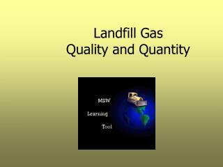 Landfill Gas Quality and Quantity
