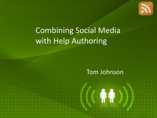 Combining Social Media with Help Authoring