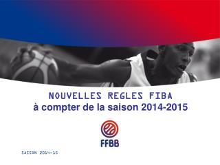 NOUVELLES REGLES FIBA à compter de la saison 2014-2015