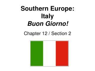 Southern Europe: Italy Buon Giorno!