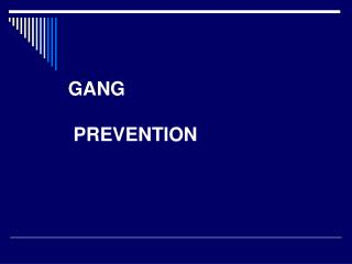 GANG  PREVENTION
