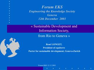 Forum EKS Engineering the Knowledge Society Geneva 12th December  2003