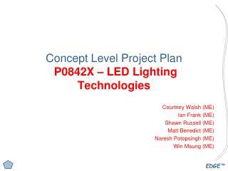 Concept Level Project Plan  P0842X – LED Lighting Technologies