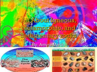 All About Igneous, Metamorphic, and Sedimentary rocks