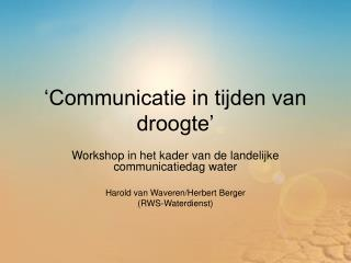 'Communicatie in tijden van droogte'