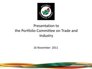 Presentation to the Portfolio Committee on Trade and Industry