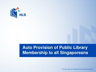 Auto Provision of Public Library Membership to all Singaporeans