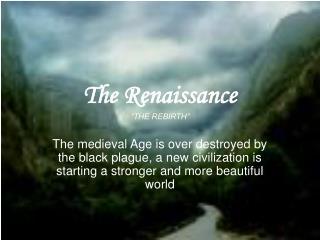 The Renaissance �THE REBIRTH�