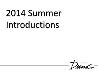 2014 Summer Introductions
