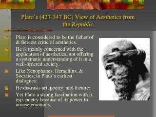 Plato s 427-347 BC View of Aesthetics from  the Republic.