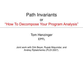 "Path Invariants or ""How To Decompose Your Program Analysis"""