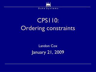 CPS110:  Ordering constraints