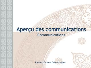 Aperçu  des communications Communications
