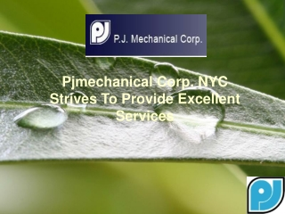 Pjmechanical Corp. NYC Strives To Provide Excellent Services