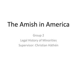 The Amish in America