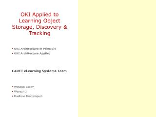 OKI Applied to Learning Object Storage, Discovery & Tracking  OKI Architecture in Principle