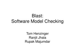 Blast:                                 Software Model Checking