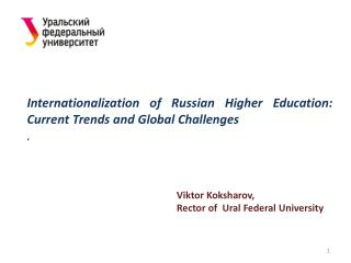 Internationalization of  Russian  Higher Education: Current Trends and Global Challenges .