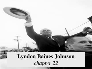 Lyndon Baines Johnson chapter 22