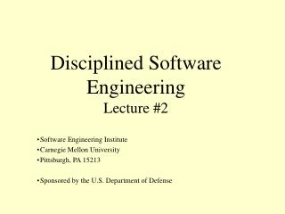 Disciplined Software  Engineering  Lecture #2
