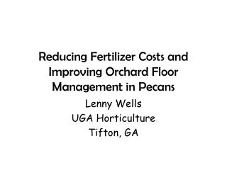 Reducing Fertilizer Costs and Improving Orchard Floor Management in Pecans
