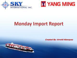 Monday Import Report