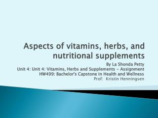 Aspects  of vitamins, herbs, and nutritional  supplements