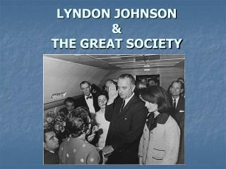 LYNDON JOHNSON & THE GREAT SOCIETY