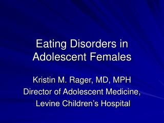 Eating Disorders in  Adolescent Females