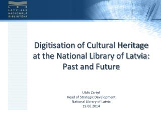 Digitisation  of Cultural Heritage at the National Library of Latvia: Past and  Future