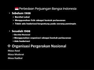 Perbedaan Perjuangan Bangsa Indonesia Sebelum  1908 Bersifat Lokal
