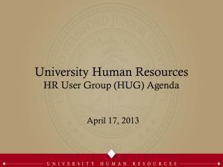 University Human Resources HR User Group (HUG) Agenda