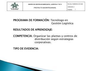 PROGRAMA DE FORMACIÓN:  Tecnólogo en Gestión Logística  RESULTADOS DE APRENDIZAJE: