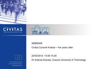 WEBINAR Civitas Caravel Krakow – five years after 22/02/2013  14.00-15.30