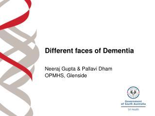 Different faces of Dementia