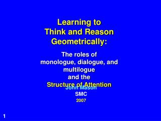 Learning to  Think and Reason Geometrically: