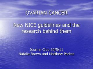 OVARIAN CANCER  New NICE guidelines and the research behind them