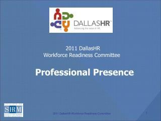 2011 DallasHR  Workforce Readiness Committee