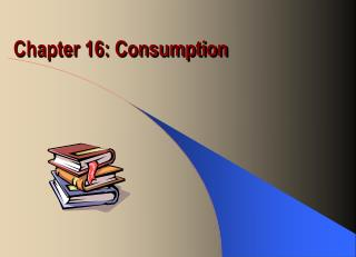 Chapter 16: Consumption