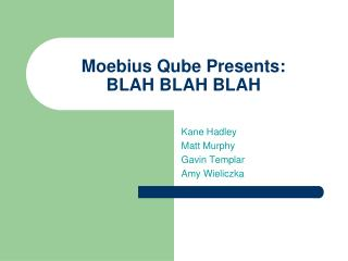 Moebius Qube  Presents: BLAH  BLAH BLAH