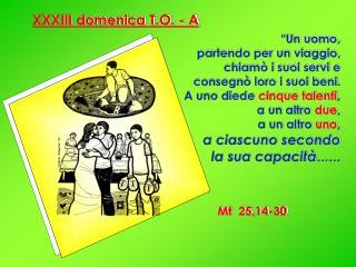 XXXIII domenica T.O. - A
