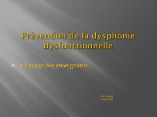 Prévention de la dysphonie dysfonctionnelle