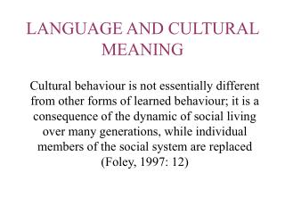 LANGUAGE AND CULTURAL MEANING