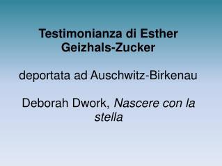 """""""… Giunsi ad Auschwitz il 22 agosto del 1944."""