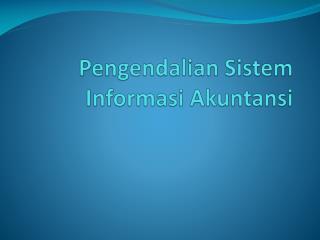 Pengendalian Sistem Informasi Akuntansi